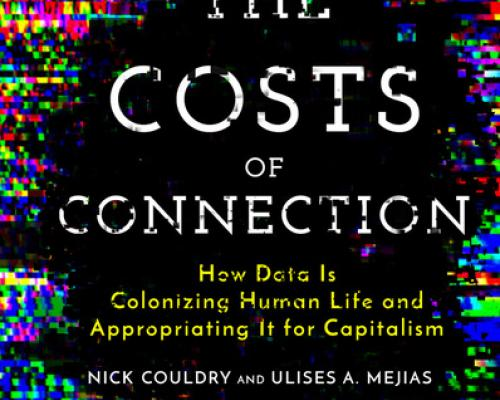 Colonized by Data: The Costs of Connection with Nick Couldry and Ulises Mejias