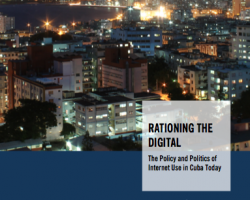 "New Internet Monitor report: ""Rationing the Digital: The Policy and Politics of Internet Use in Cuba Today"""