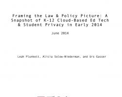 Framing the Law & Policy Picture: A Snapshot of K-12 Cloud-Based Ed Tech & Student Privacy in Early 2014