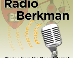 Radio Berkman 130: Adventures in Anonymity, Part One