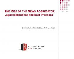 The Rise of the News Aggregator: Legal Implications and Best Practices